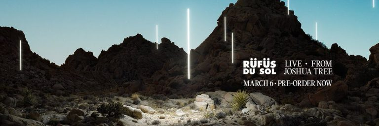 RUFUS DU SOL – Live from Joshua Tree