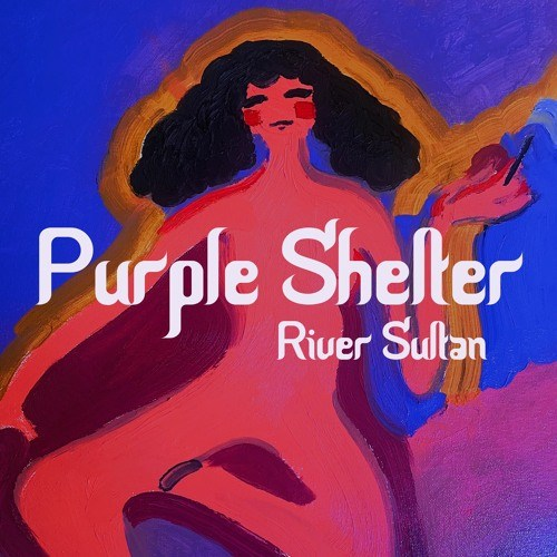 """River Sultan's """"Purple Shelter"""" — Review"""